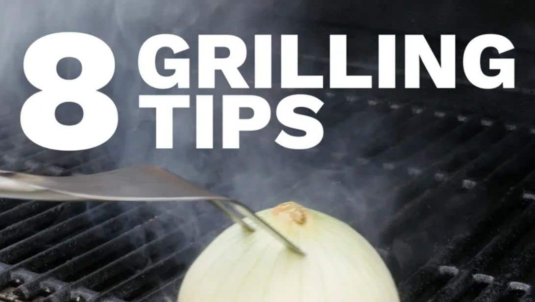 8 Grilling Tips